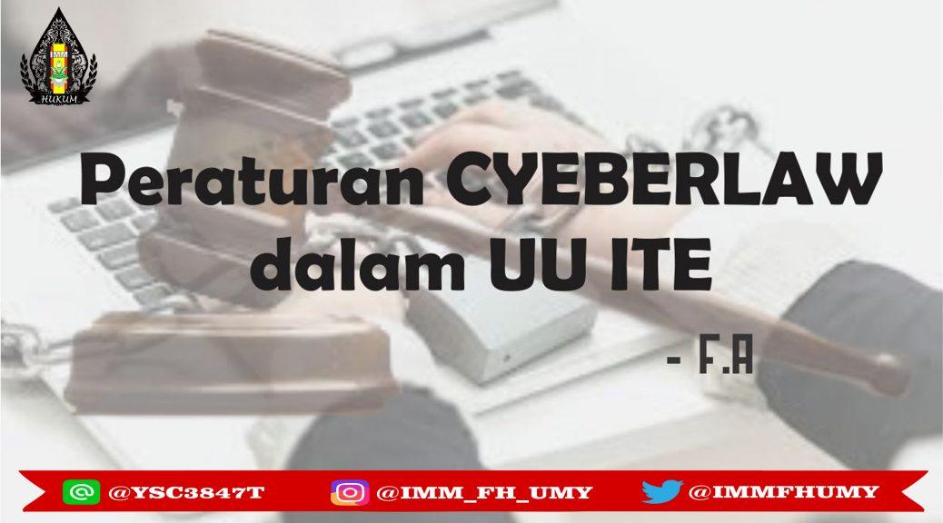 Peraturan Cyberlaw Dalam Uu Ite Imm Fh Umy Website